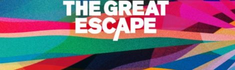 THE GREAT ESCAPE 2017 - May 18-20, Brighton, UK