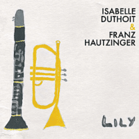 "Isabelle Duthoit & Franz Hautenger ""Lily"""