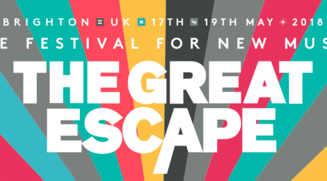 The Great Escape 2018 - First Artist Names & Delegate Discount